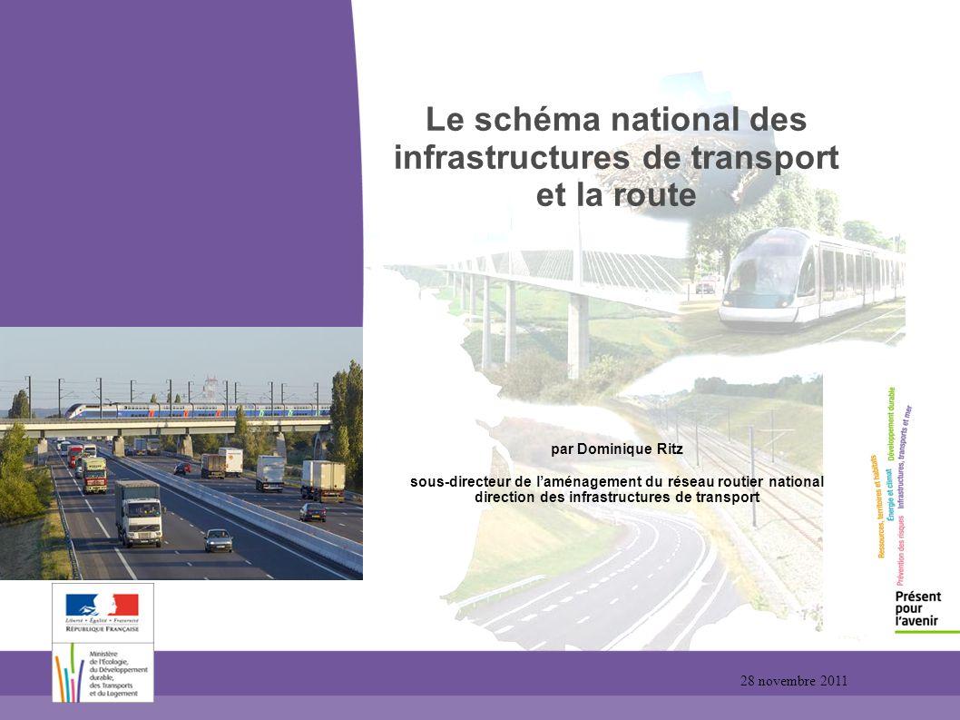 Le schéma national des infrastructures de transport et la route par Dominique Ritz sous-directeur de laménagement du réseau routier national direction