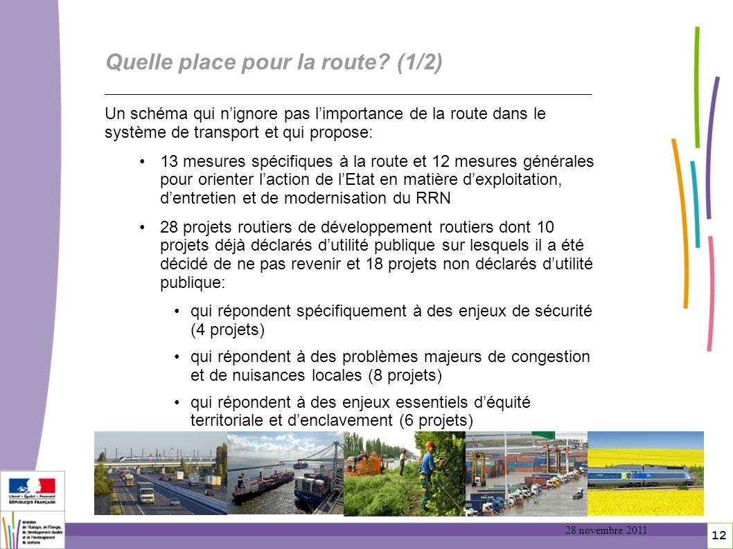 12 Quelle place pour la route? (1/2) Un schéma qui nignore pas limportance de la route dans le système de transport et qui propose: 13 mesures spécifi