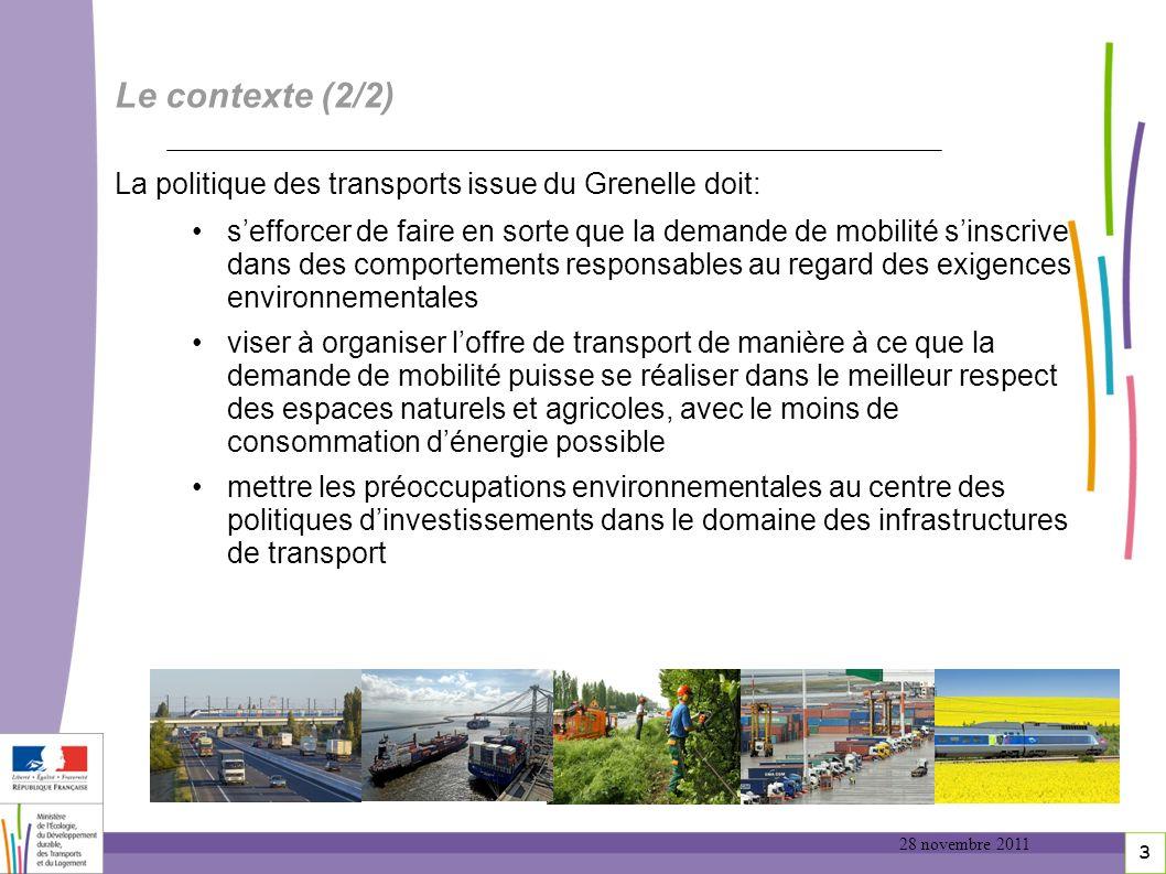 3 3 Le contexte (2/2) La politique des transports issue du Grenelle doit: sefforcer de faire en sorte que la demande de mobilité sinscrive dans des co