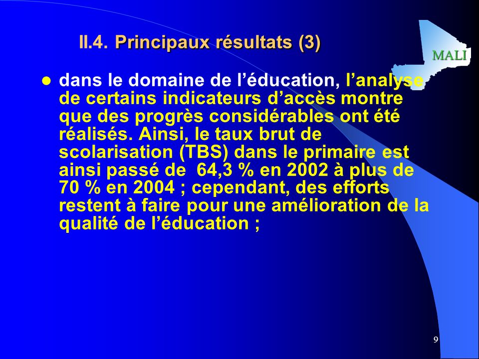 MALI 10 Principaux résultats (4) II.4.