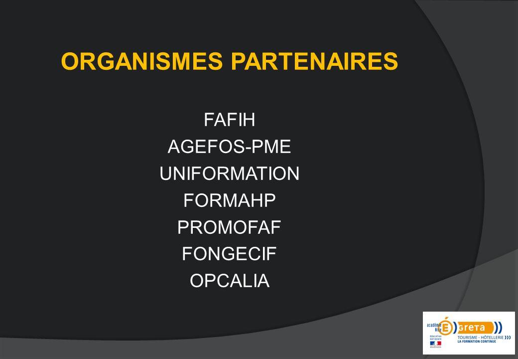 ORGANISMES PARTENAIRES FAFIH AGEFOS-PME UNIFORMATION FORMAHP PROMOFAF FONGECIF OPCALIA