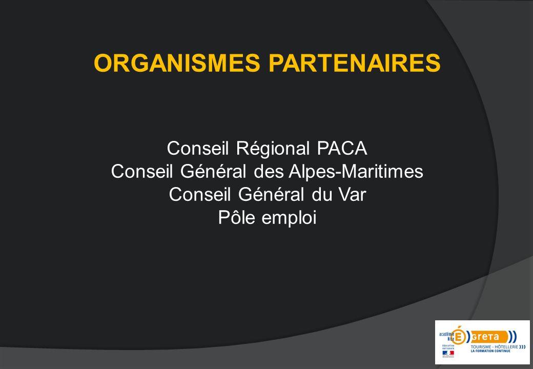 ORGANISMES PARTENAIRES Conseil Régional PACA Conseil Général des Alpes-Maritimes Conseil Général du Var Pôle emploi