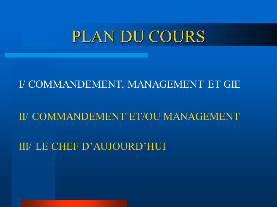 INTRODUCTION AU MANAGEMENT Module 1 – Commandement et management