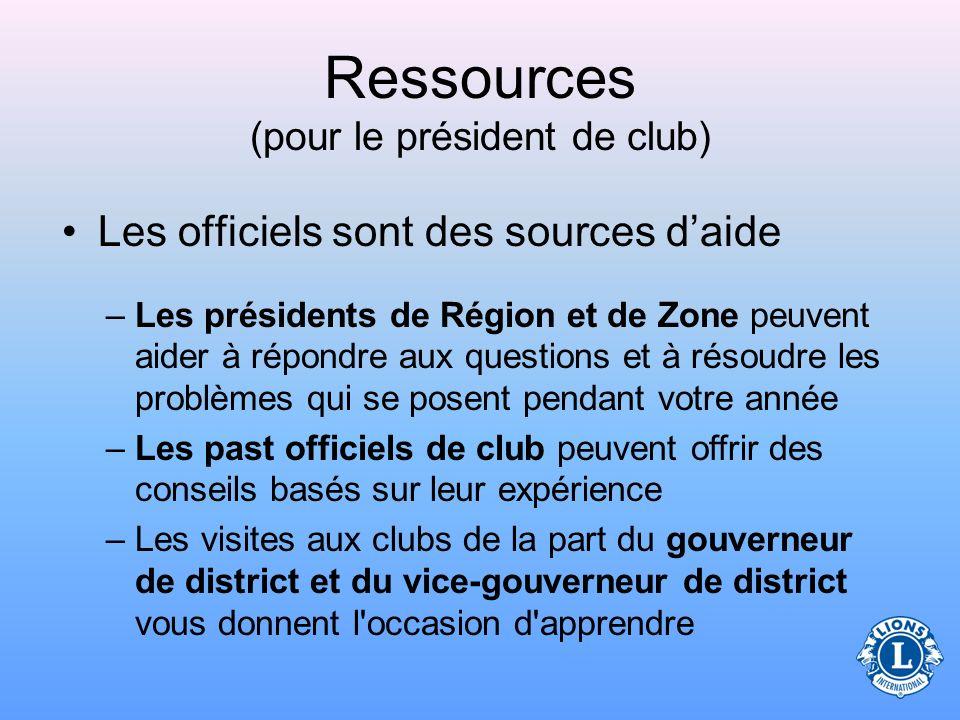 Ressources Un président de club n'est pas seul dans sa fonction. De nombreuses ressources existent pour aider le président de club avant sa prise de f