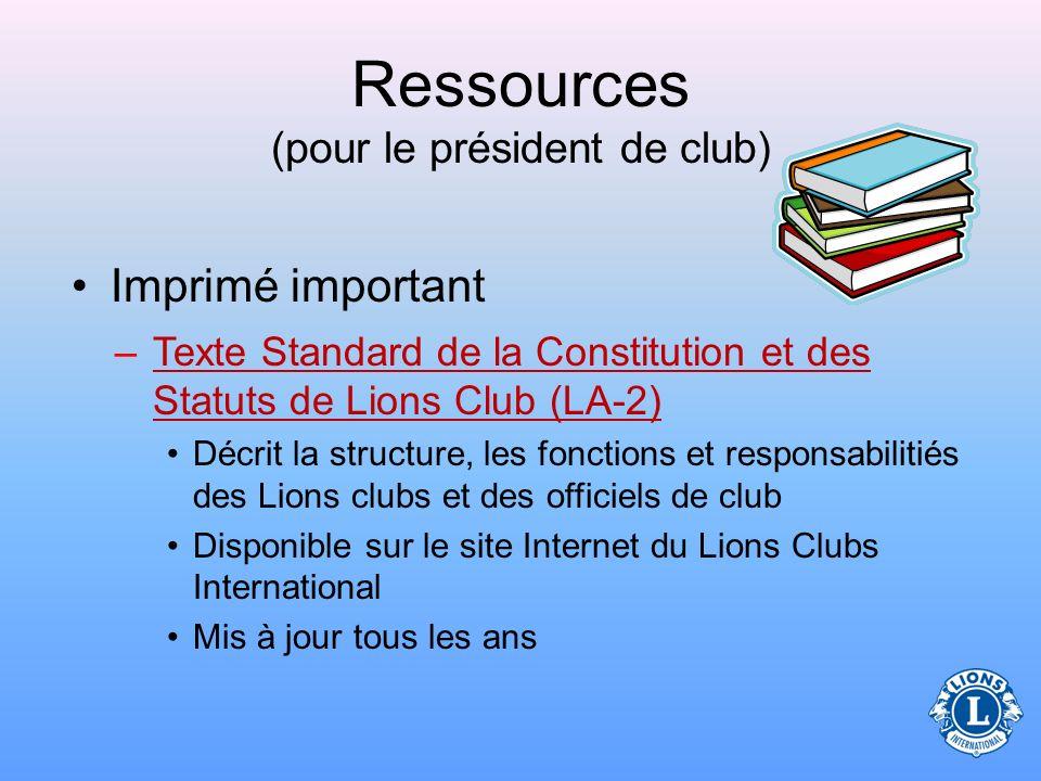 Ressources (pour le président de club) Les officiels sont des sources daide –Les présidents de Région et de Zone peuvent aider à répondre aux question