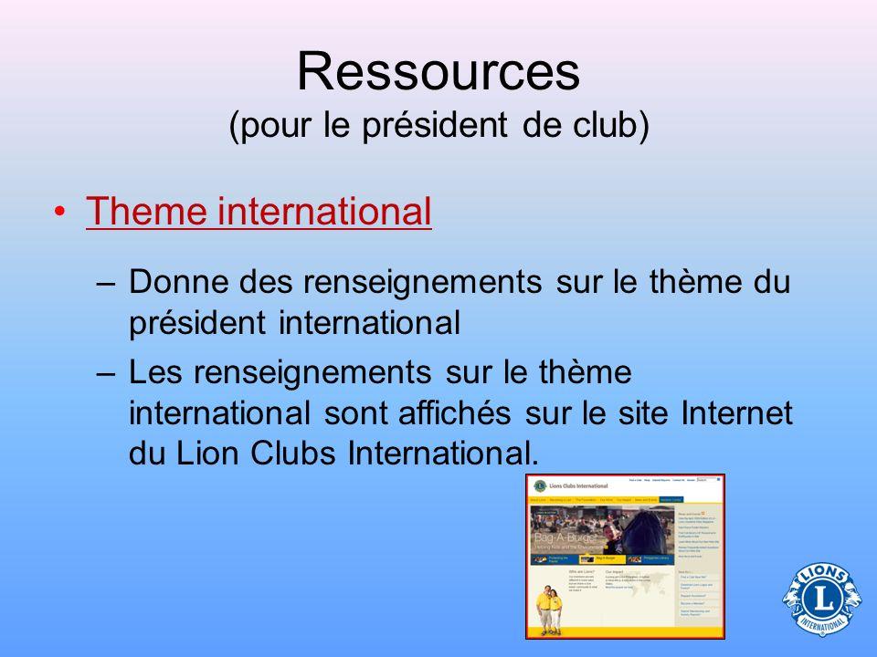Ressources (pour le président de club) Imprimé important –Texte Standard de la Constitution et des Statuts de Lions Club (LA-2)Texte Standard de la Co