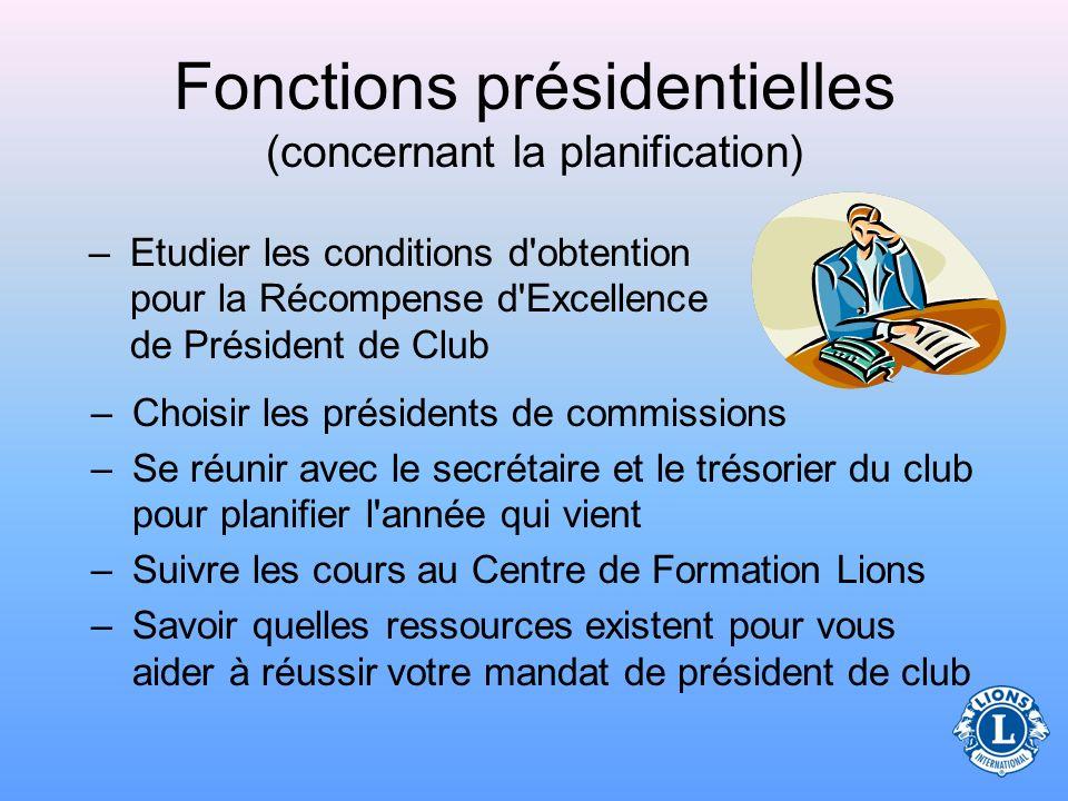 Fonctions présidentielles (concernant la planification) Avant de commencer son mandat, le président de club doit : –Comprendre ce qui motive les membr