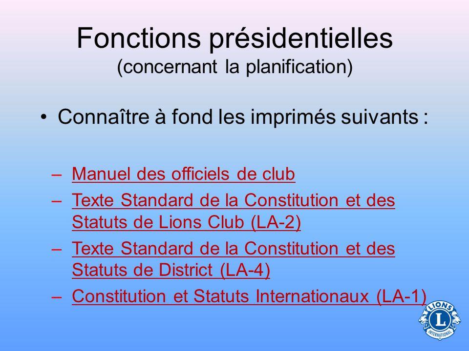 Fonctions présidentielles (concernant la planification) –Choisir les présidents de commissions –Se réunir avec le secrétaire et le trésorier du club p