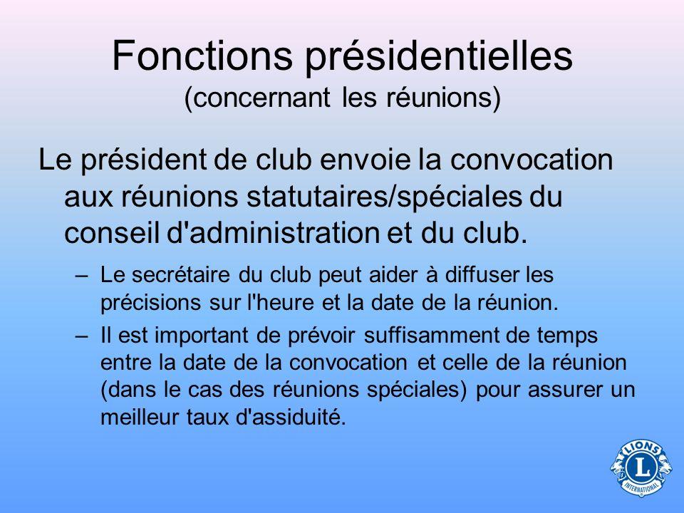 Réunions En tant que chef de la direction du club, le président joue un rôle essentiel aux réunions.