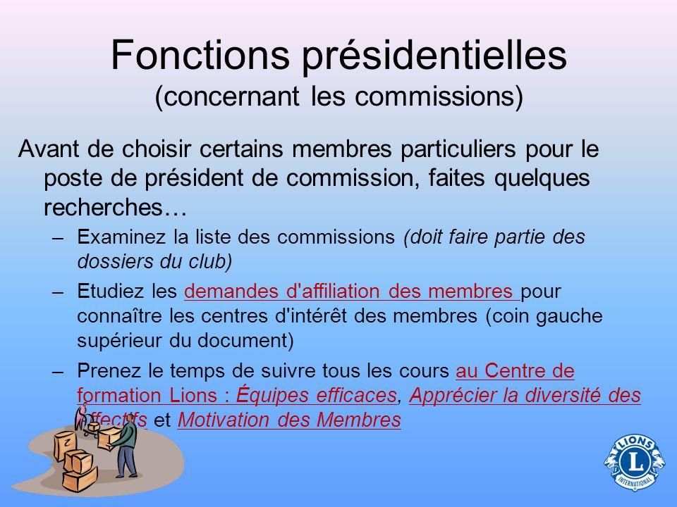 Fonctions présidentielles (concernant les commissions) Le président de chaque commission sera l'interlocuteur pour la commission et le dirigeant des m