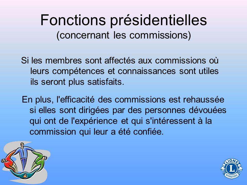 Fonctions présidentielles (concernant les commissions) Avant de choisir certains membres particuliers pour le poste de président de commission, faites