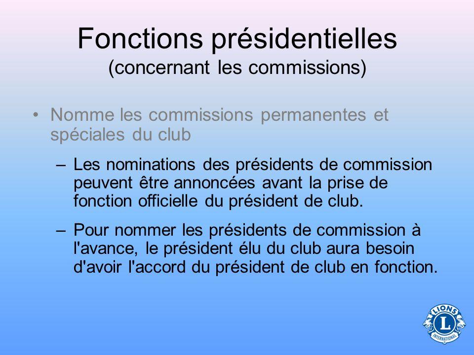 Fonctions présidentielles (concernant les commissions) Si les membres sont affectés aux commissions où leurs compétences et connaissances sont utiles