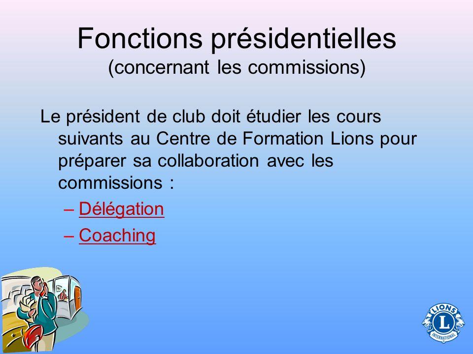 Fonctions présidentielles (concernant les commissions) Au moment de communiquer avec les commissions, donnez suite aux questions en suspens.