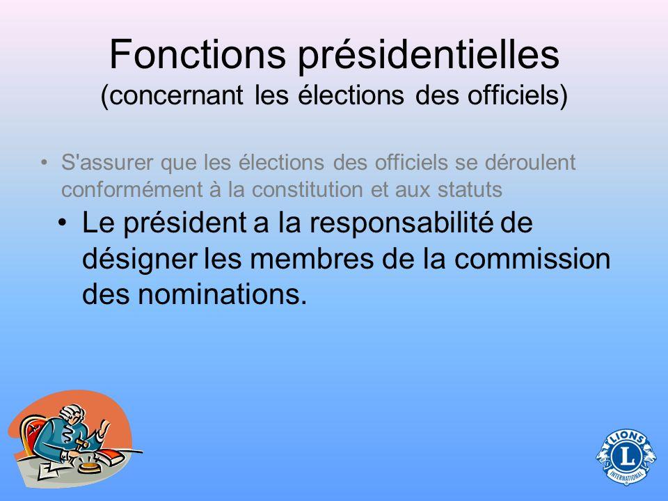 Fonctions présidentielles (concernant les élections des officiels) Etudier les Directives pour les élections de club (lg22.pdf) qui sont disponibles s