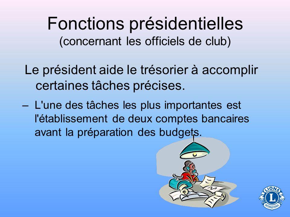 Fonctions présidentielles (concernant les officiels de club) Discuter des méthodes pour garder les archives A la fin de l'année les dossiers seront re