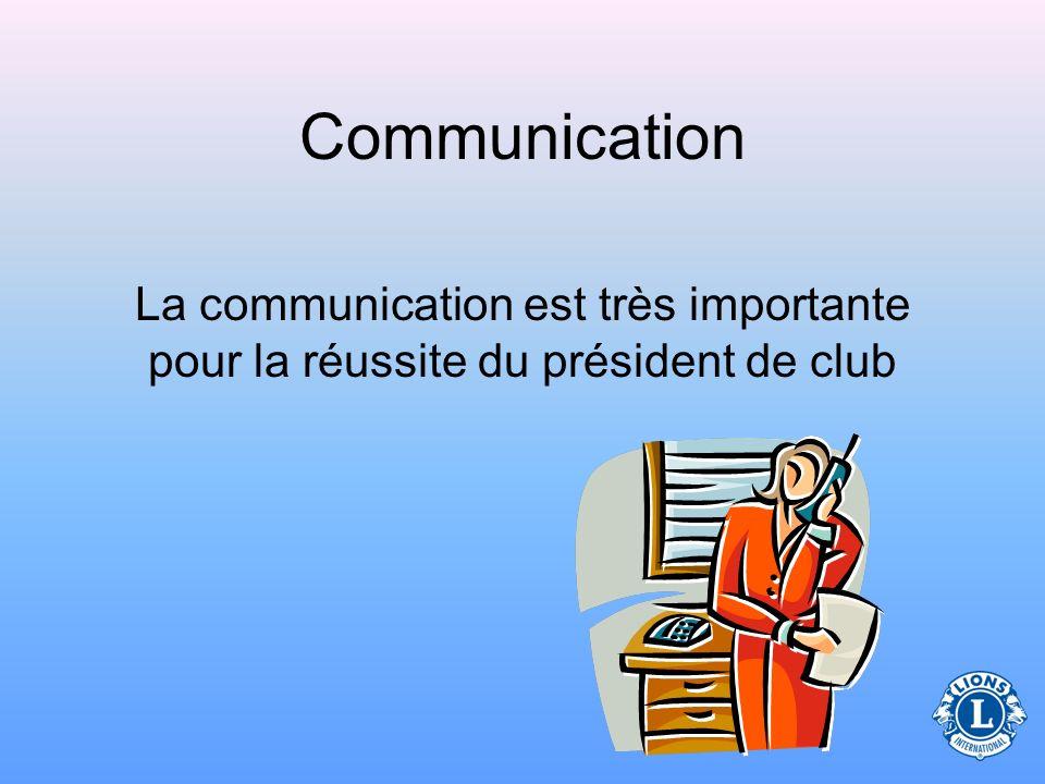 Communication La communication est très importante pour la réussite du président de club