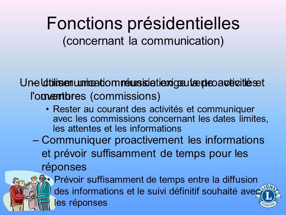 Fonctions présidentielles (concernant la communication) Un club efficace doit rester au courant des actualités et renseignements sur les activités de