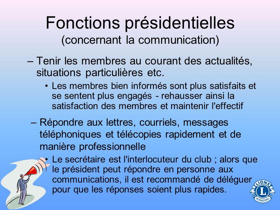Fonctions présidentielles (concernant la communication) –Utiliser une communication ouverte avec les membres (commissions) Rester au courant des activ