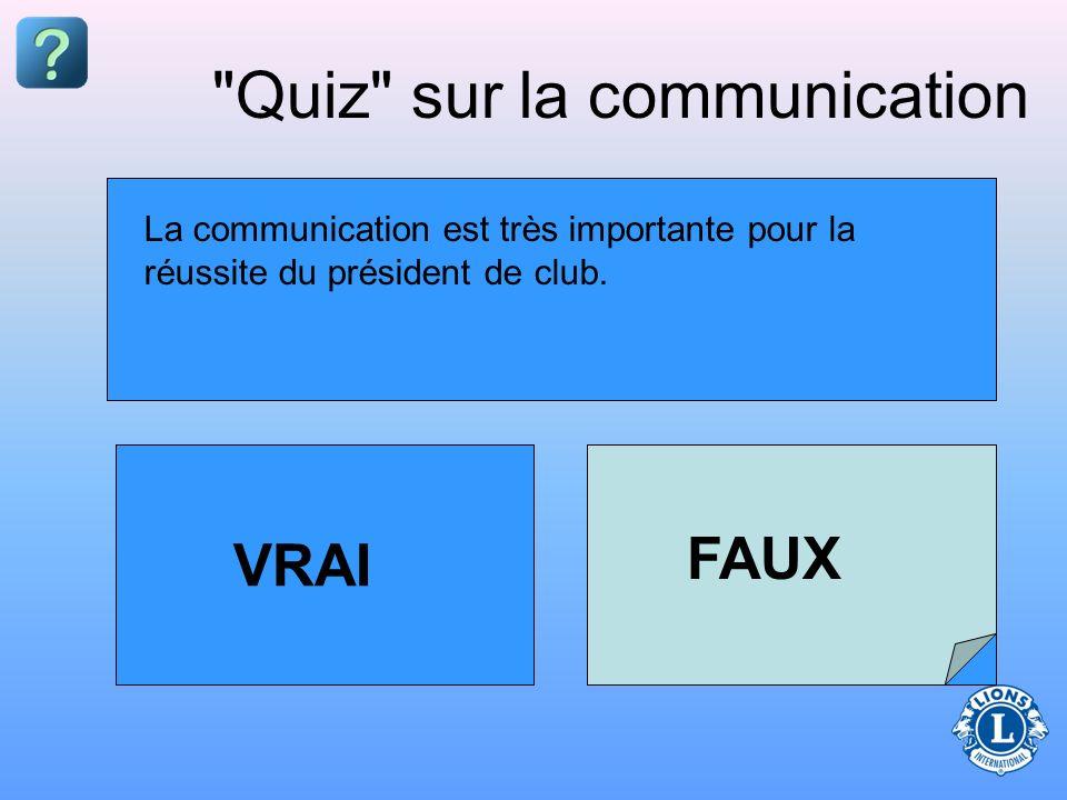 Un club dans lequel la communication est efficace a plus de chances d avoir des membres satisfaits qui ont le sentiment d y appartenir vraiment.