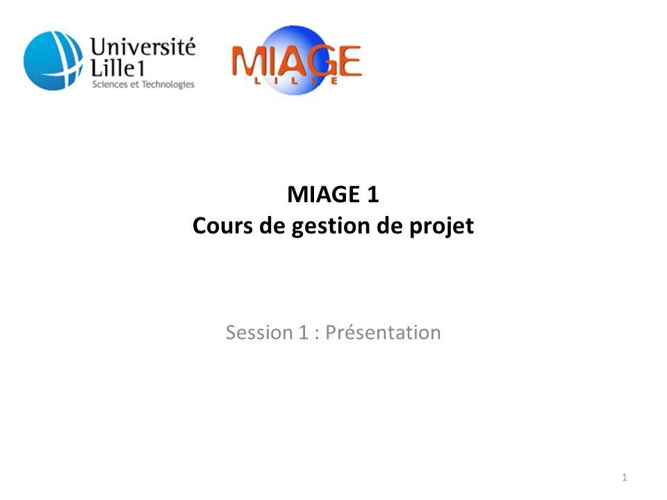 MIAGE 1 Cours de gestion de projet Session 1 : Présentation 1