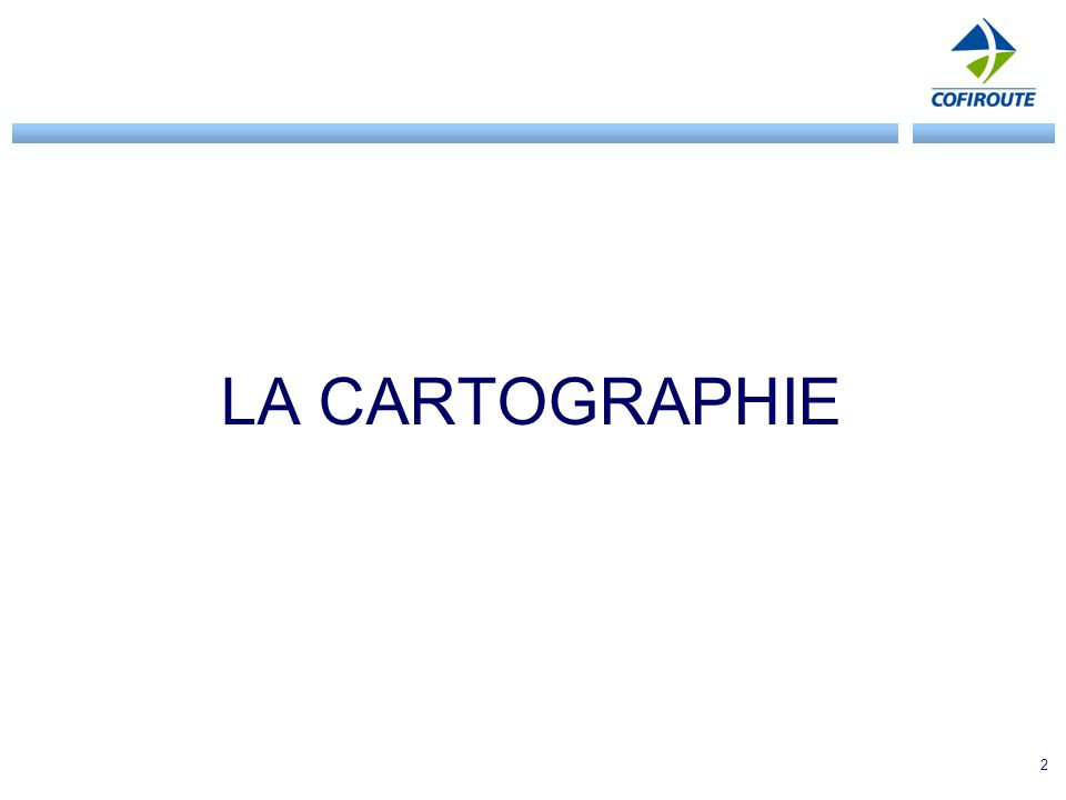 2 LA CARTOGRAPHIE