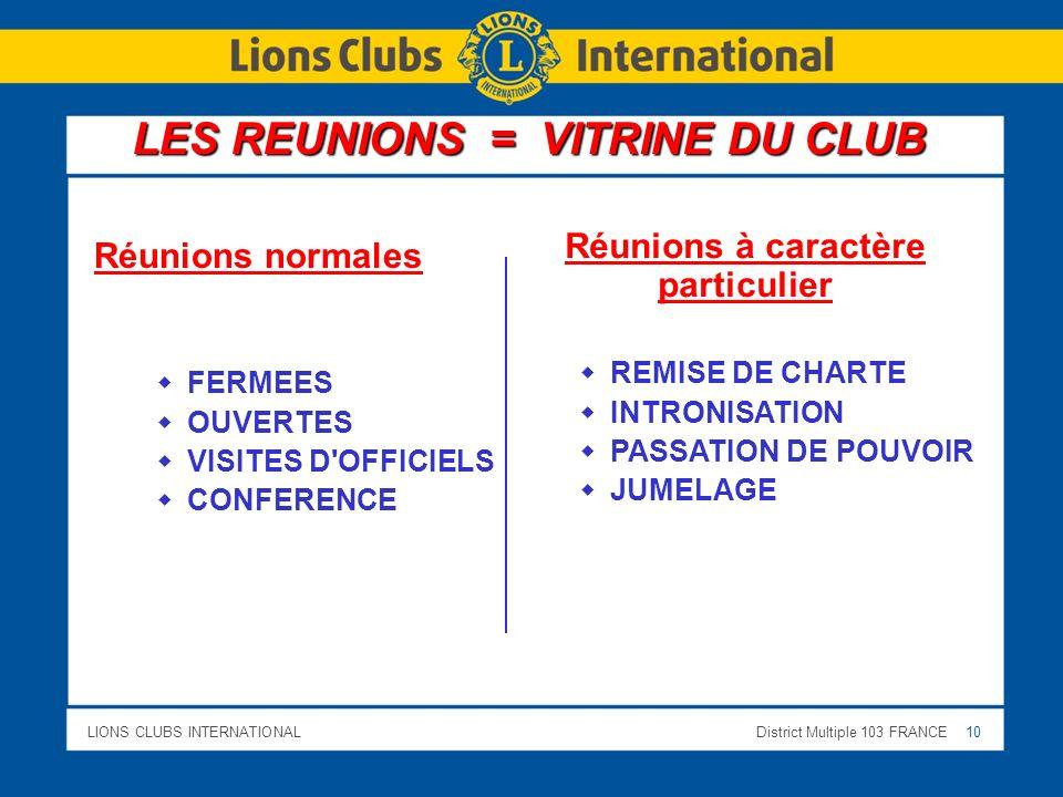 LIONS CLUBS INTERNATIONALDistrict Multiple 103 FRANCE 10 Réunions à caractère particulier REMISE DE CHARTE INTRONISATION PASSATION DE POUVOIR JUMELAGE