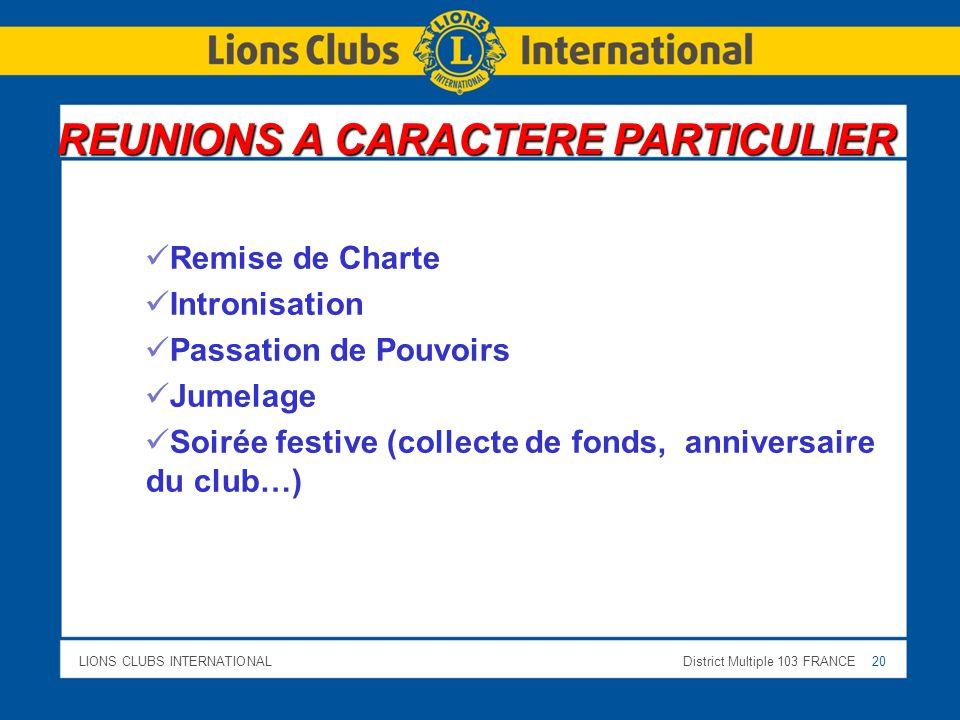 LIONS CLUBS INTERNATIONALDistrict Multiple 103 FRANCE 20 Remise de Charte Intronisation Passation de Pouvoirs Jumelage Soirée festive (collecte de fon