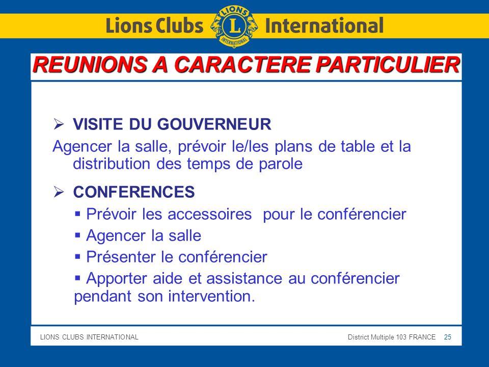 LIONS CLUBS INTERNATIONALDistrict Multiple 103 FRANCE 25 VISITE DU GOUVERNEUR Agencer la salle, prévoir le/les plans de table et la distribution des t
