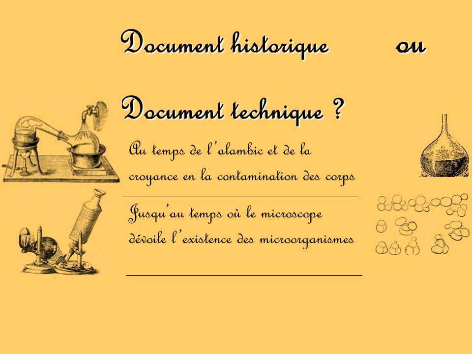 Document historique ou Document technique ? Au temps de lalambic et de la croyance en la contamination des corps Jusquau temps où le microscope dévoil