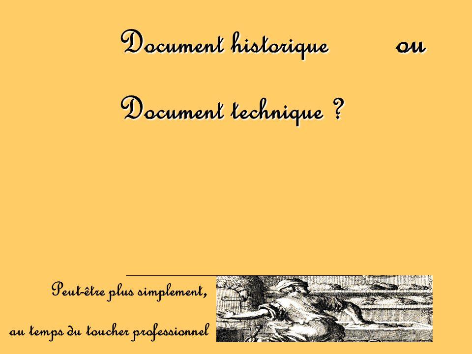 Document historique ou Document technique ? Peut-être plus simplement, au temps du toucher professionnel