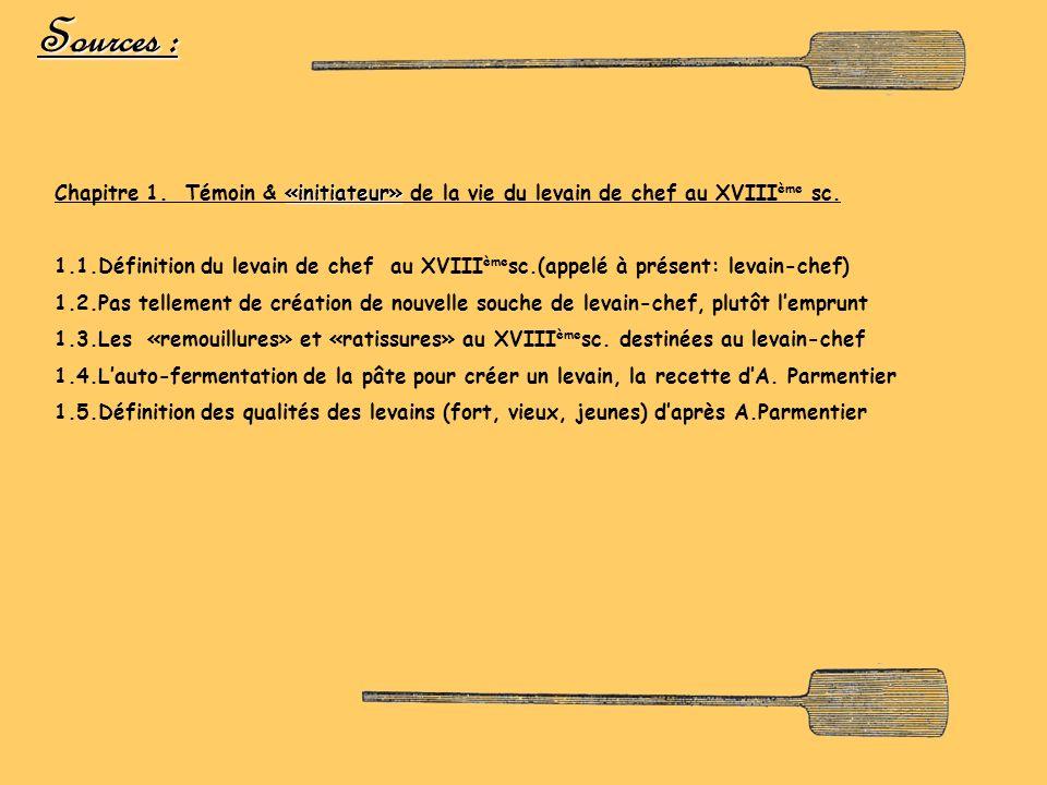 Sources : «initiateur» Chapitre 1. Témoin & «initiateur» de la vie du levain de chef au XVIII ème sc. 1.1.Définition du levain de chef au XVIII ème sc