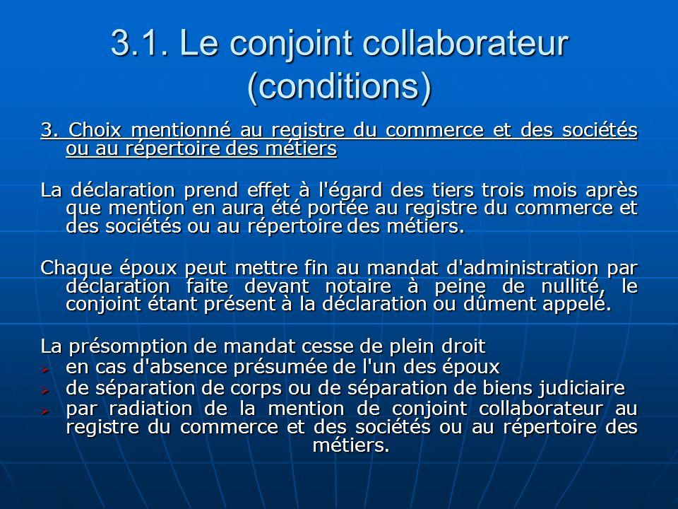 3.1. Le conjoint collaborateur (conditions) 3. Choix mentionné au registre du commerce et des sociétés ou au répertoire des métiers La déclaration pre