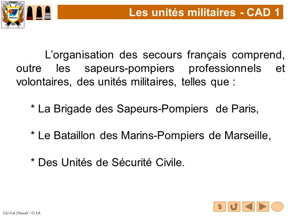 S S.D.I.S de lHérault / C.I.S.A. Lorganisation des secours français comprend, outre les sapeurs-pompiers professionnels et volontaires, des unités mil