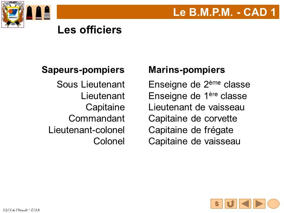 S S.D.I.S de lHérault / C.I.S.A. Le B.M.P.M. - CAD 1 Sous Lieutenant Lieutenant Capitaine Commandant Lieutenant-colonel Colonel Enseigne de 2 ème clas