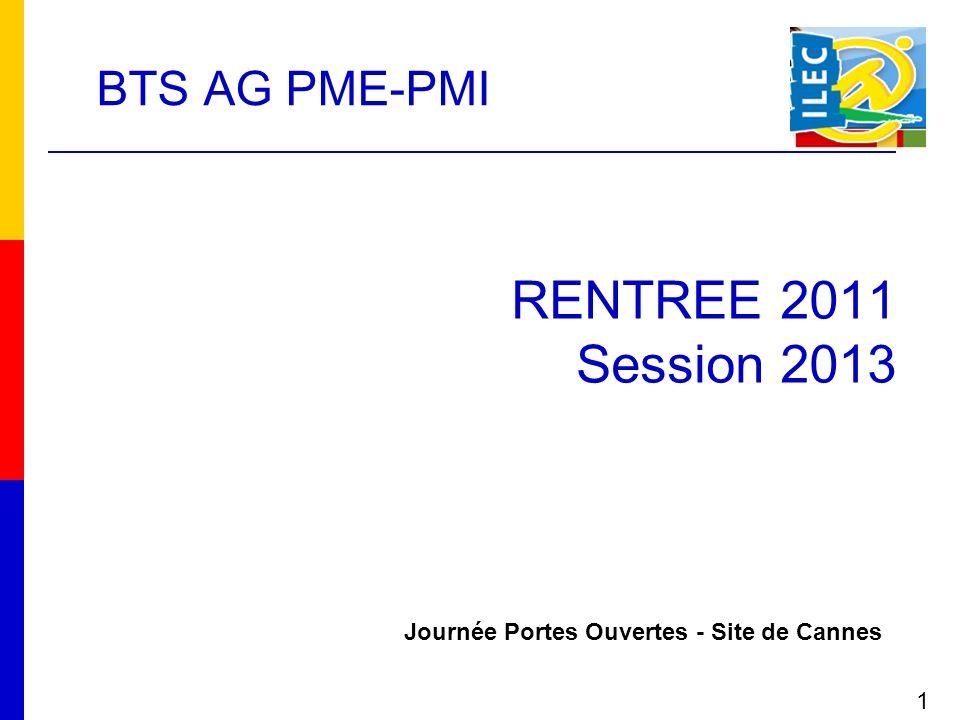 RENTREE 2011 Session 2013 Journée Portes Ouvertes - Site de Cannes 1 BTS AG PME-PMI