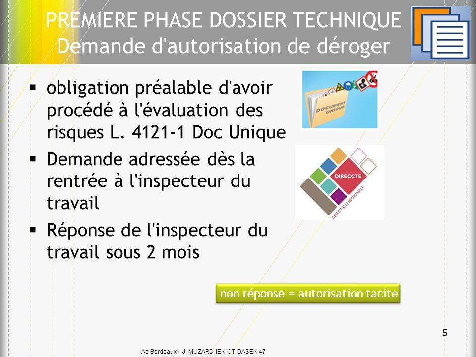 Ac-Bordeaux – J. MUZARD IEN CT DASEN 47 PREMIERE PHASE DOSSIER TECHNIQUE Demande d'autorisation de déroger obligation préalable d'avoir procédé à l'év