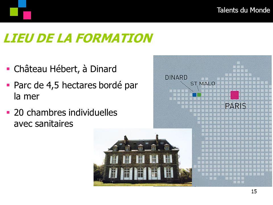 Talents du Monde 15 LIEU DE LA FORMATION Château Hébert, à Dinard Parc de 4,5 hectares bordé par la mer 20 chambres individuelles avec sanitaires