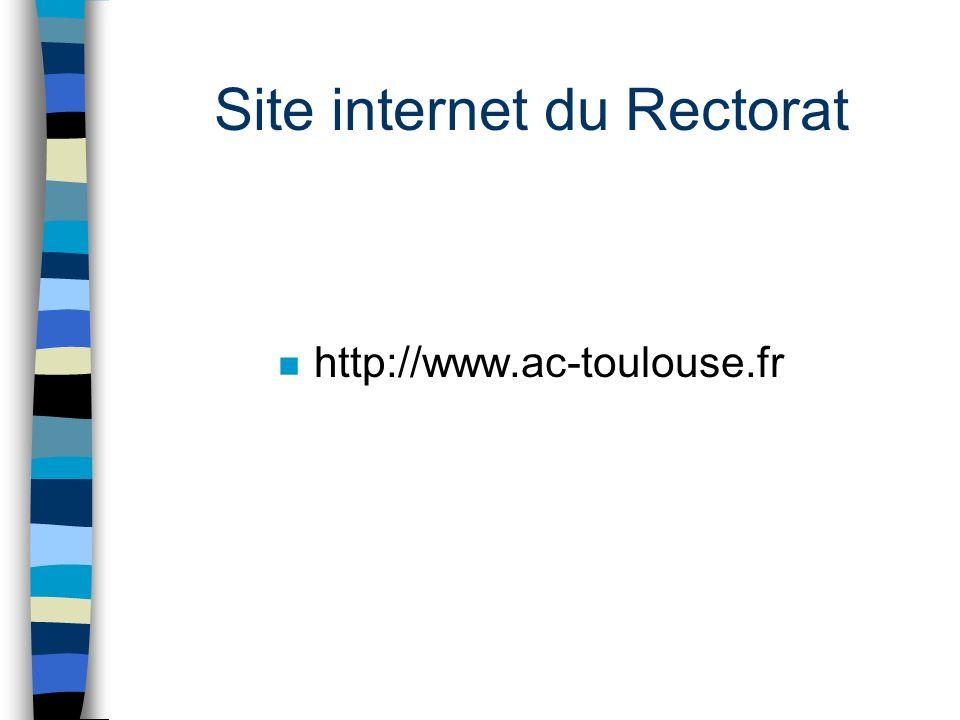 Site internet du Rectorat n http://www.ac-toulouse.fr