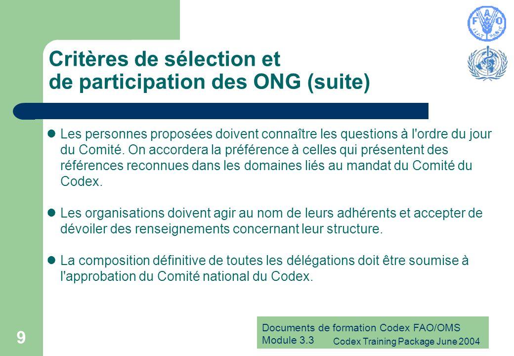 Documents de formation Codex FAO/OMS Module 3.3 Codex Training Package June 2004 10 Responsabilités et obligations des délégués Les délégations participent aux sessions du Codex conformément au Manuel de Procédures du Codex.