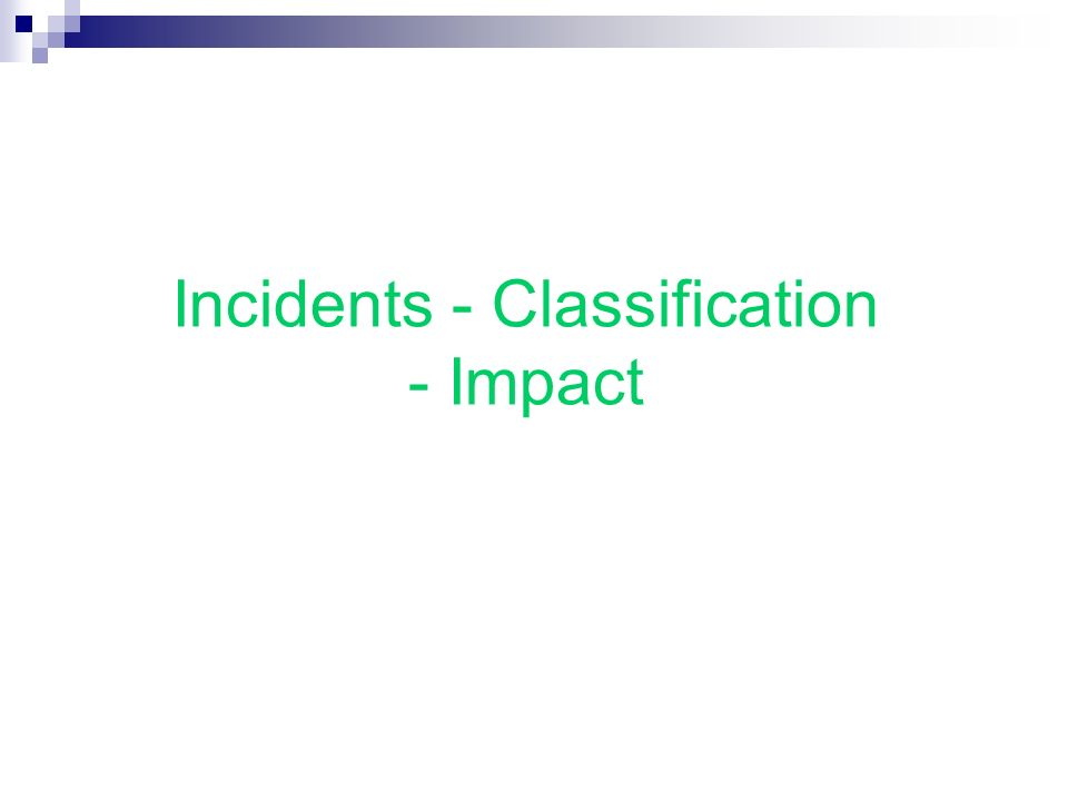 Incidents - Classification - Impact