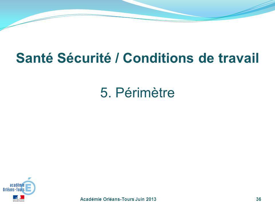 36 5. Périmètre Santé Sécurité / Conditions de travail