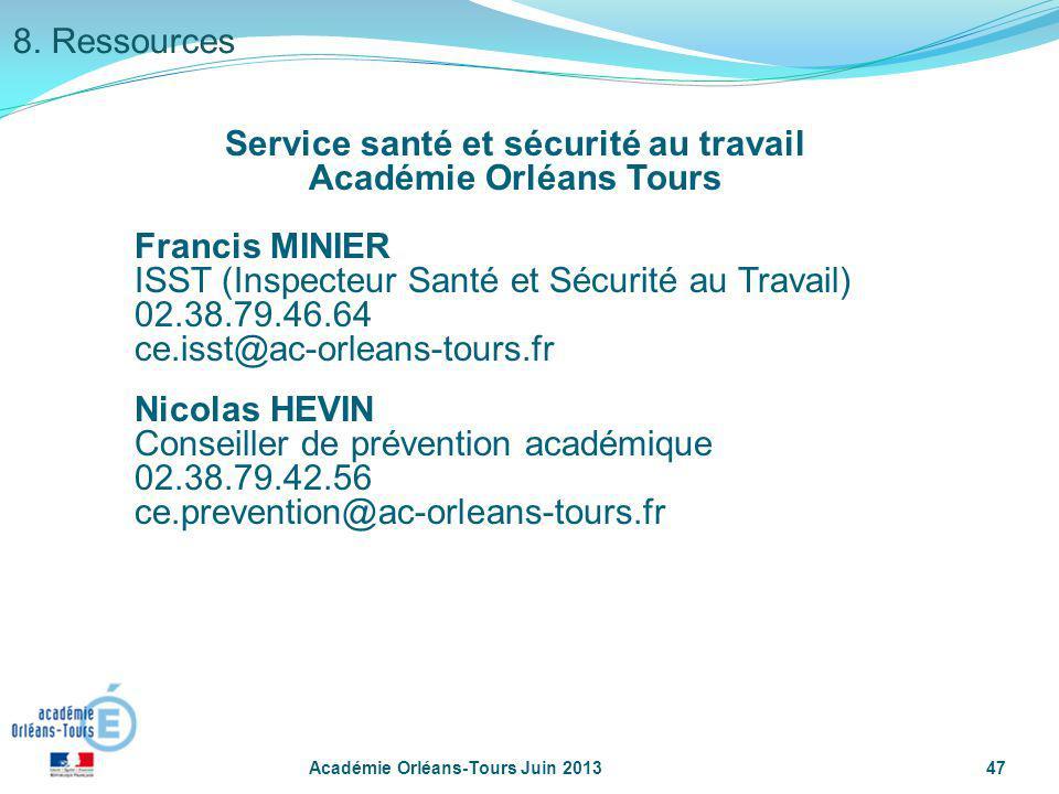 47 Service santé et sécurité au travail Académie Orléans Tours Francis MINIER ISST (Inspecteur Santé et Sécurité au Travail) 02.38.79.46.64 ce.isst@ac