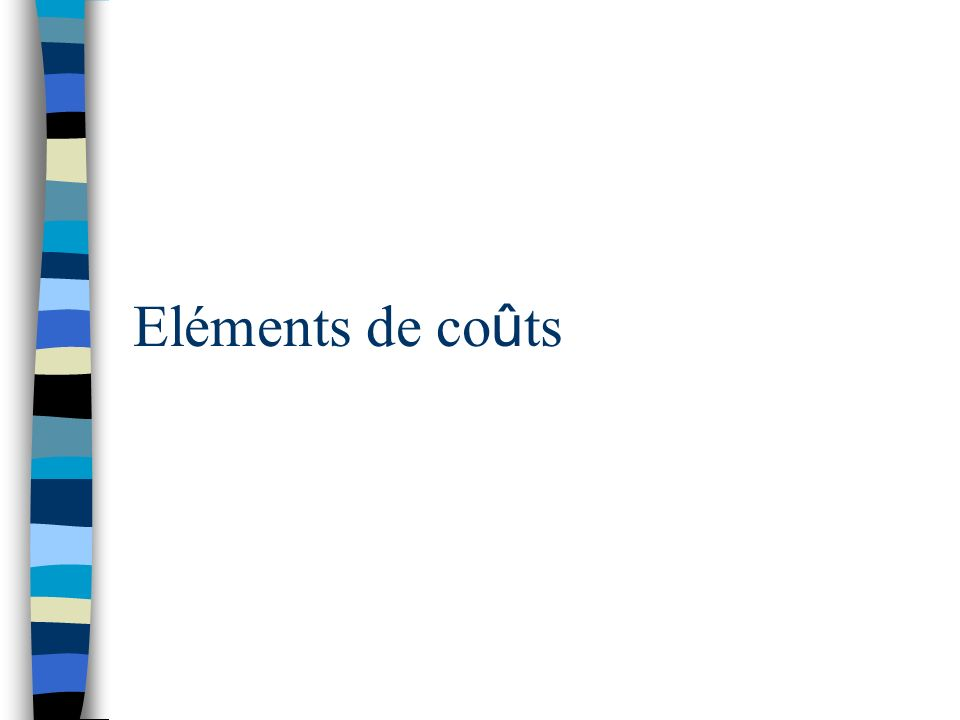 Eléments de co û ts