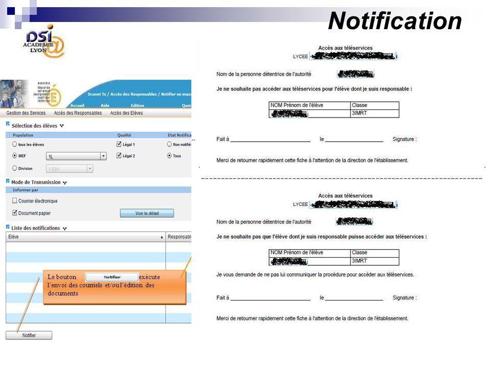 Notification Le bouton permet dafficher la liste des couples élèves / responsables concernés par la sélection Le bouton exécute lenvoi des courriels et/ou lédition des documents