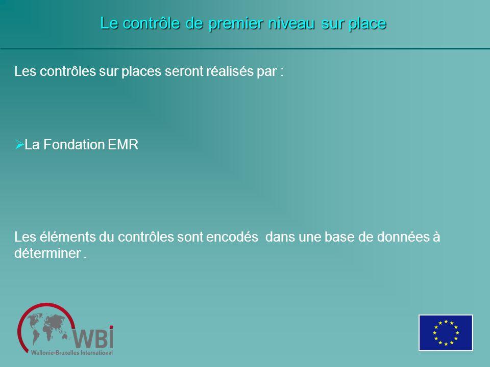 Les contrôles sur places seront réalisés par : La Fondation EMR Les éléments du contrôles sont encodés dans une base de données à déterminer. Le contr