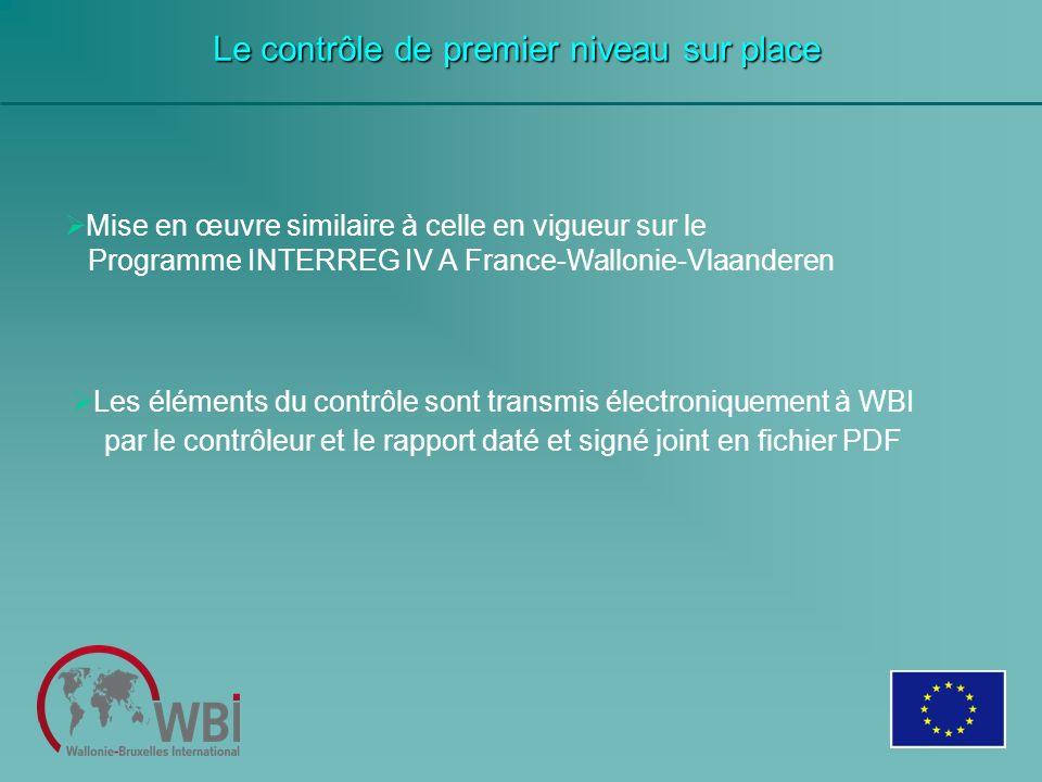 Mise en œuvre similaire à celle en vigueur sur le Programme INTERREG IV A France-Wallonie-Vlaanderen Le contrôle de premier niveau sur place Les éléme