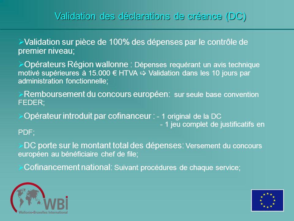 Validation des déclarations de créance (DC) Validation sur pièce de 100% des dépenses par le contrôle de premier niveau; Opérateurs Région wallonne :