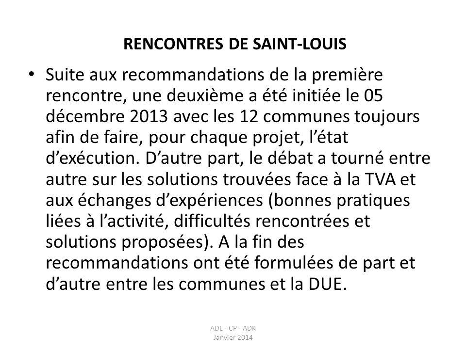 RENCONTRES DE SAINT-LOUIS ADL - CP - ADK Janvier 2014 Suite aux recommandations de la première rencontre, une deuxième a été initiée le 05 décembre 20