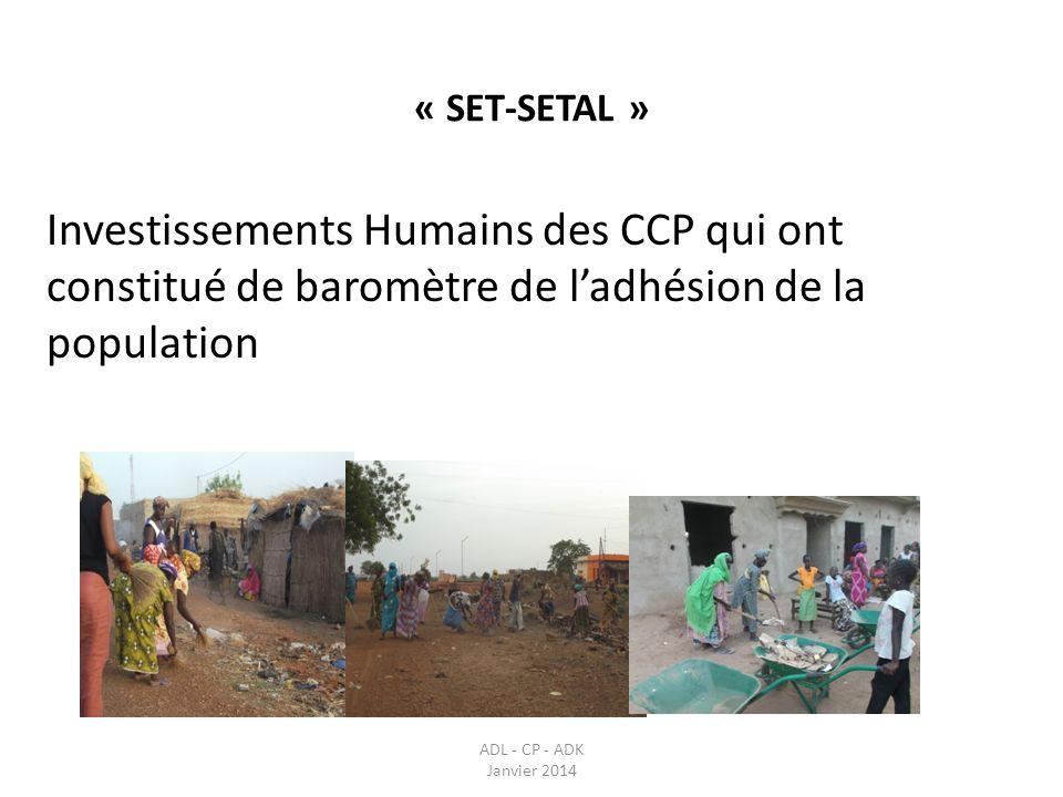 Investissements Humains des CCP qui ont constitué de baromètre de ladhésion de la population ADL - CP - ADK Janvier 2014 « SET-SETAL »