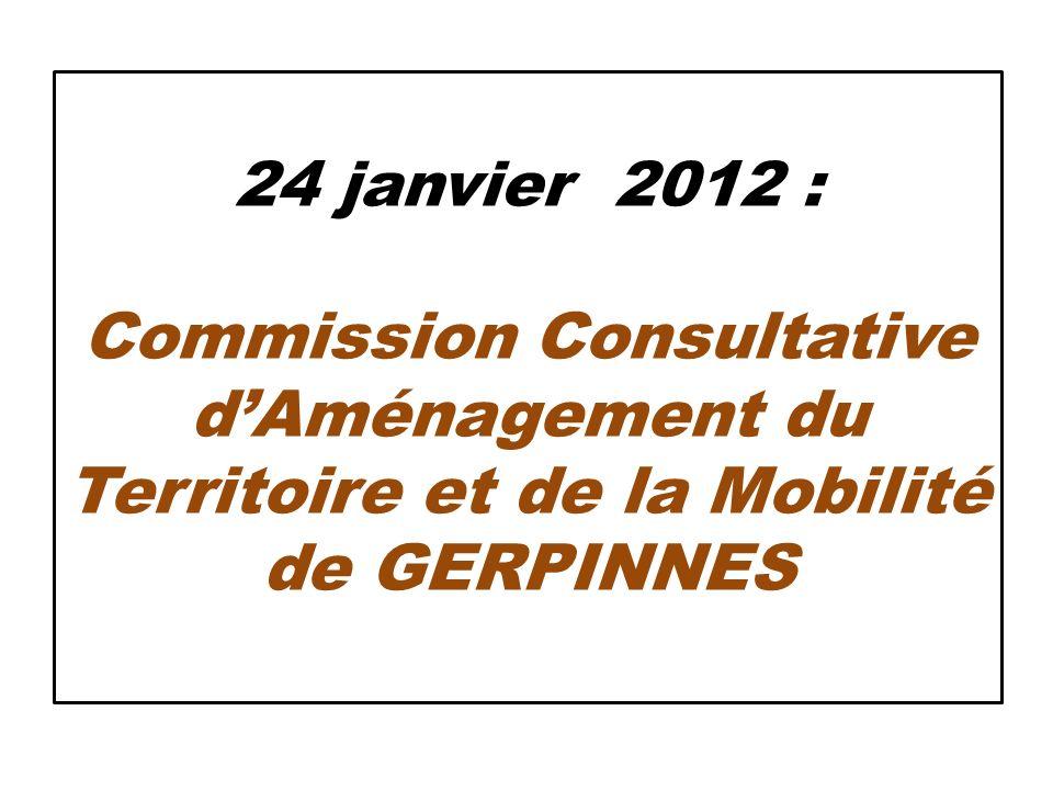 24 janvier 2012 : Commission Consultative dAménagement du Territoire et de la Mobilité de GERPINNES